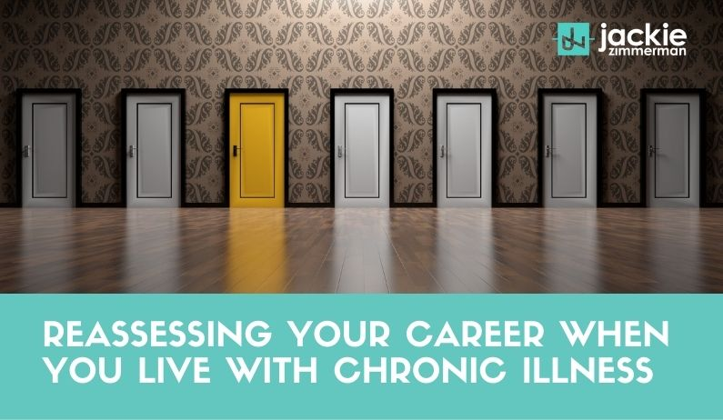 Reassessing Your Career When You Live With Chronic Illness