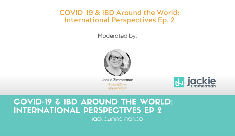 COVID-19 & IBD Around the World: International Perspectives, Episode 2